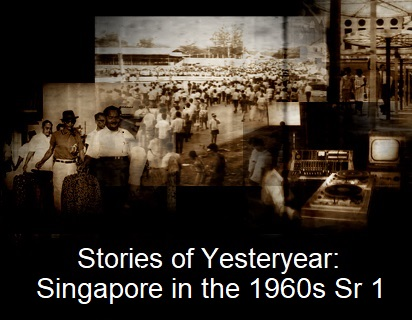 Stories of Yesteryear: Singapore in the 1960s
