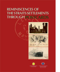 Reminiscences of The Straits Settlements Through Postcards