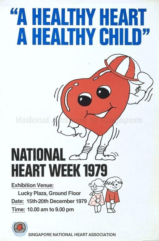 A healthy heart, a healthy child  : National Heart Week 1979, Lucky Plaza, ground floor, 15-20 December 1979, 10.00am to 9.00pm.