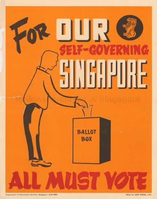 For our self-governing Singapore. All must vote.